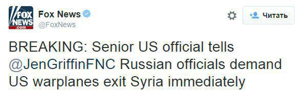 "FOX News: ""Russia has demanded that US military aircraft leave Syria"""